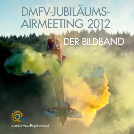 "Bildband ""DMFV Jubiläums-Airmeeting 2012"""