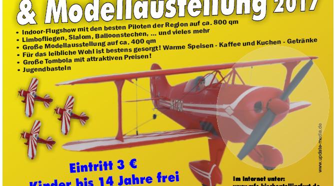 Große Indoor-Flugshow & Modellausstellung MFC-Kirchentellinsfurt 21.01. – 22.01.2017