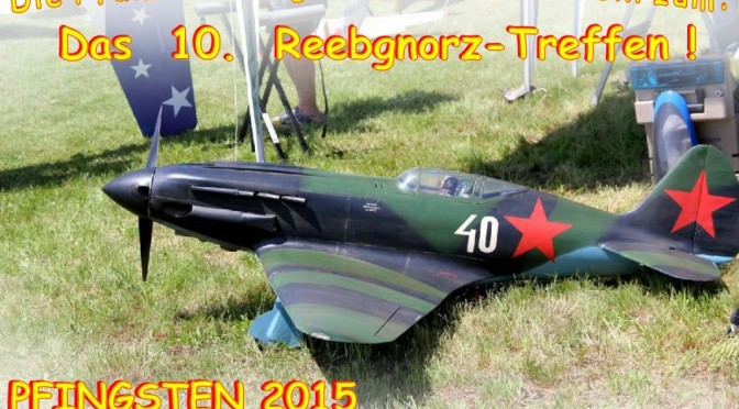 10. Reebgnorz Warbirdmeeting MFC Bad Bergzabern e. V. 23.05. bis 25.05.2015