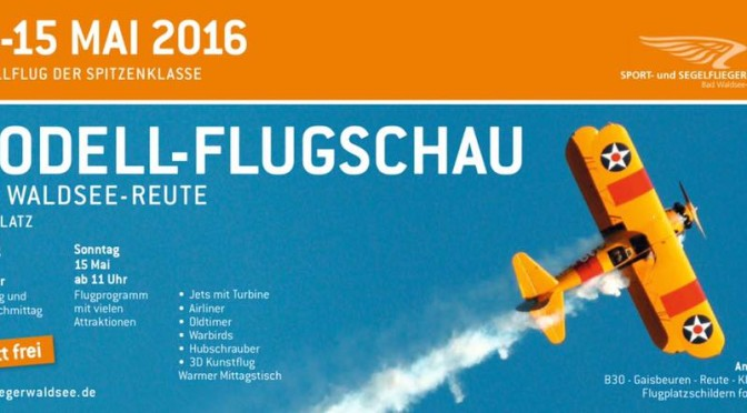Modell-Flugschau Bad Waldsee-Reute 14.05. – 15.05.2016 abgesagt